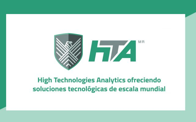 High Technologies Analytics ofreciendo soluciones tecnológicas de escala mundial