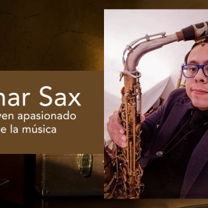 Omar Sax un joven apasionado de la música